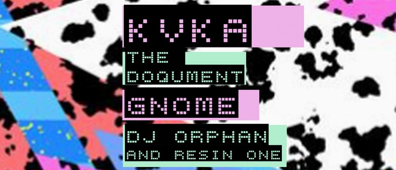 Kvka, The Doqument, Gnome, DJ Orphan and Resin One