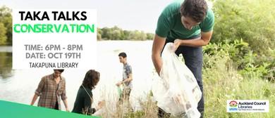 Taka Talks: Conservation