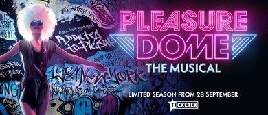 Pleasuredome the Musical