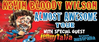 "Kevin Bloody Wilson ""Almost Awesome Tour"""