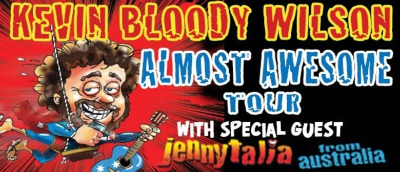 """Kevin Bloody Wilson """"Almost Awesome Tour"""""""