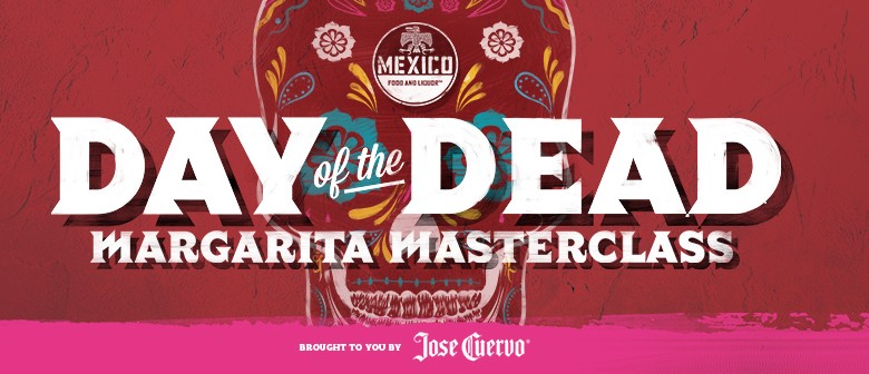 Day of The Dead: Margarita Masterclass