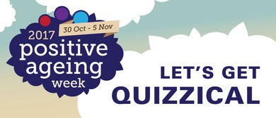 Positive Ageing Week Let's Get Quizzical