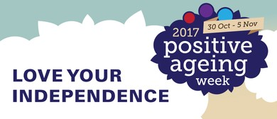 Positive Ageing Week Love Your Independence
