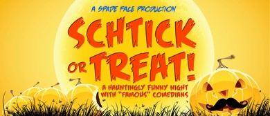 Schtick or Treat!