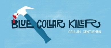Blue Collar Killer - Callum Gentleman & Moondogs Blues