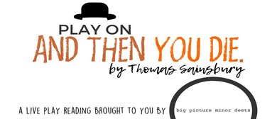 Play On: And Then You Die by Thomas Sainsbury
