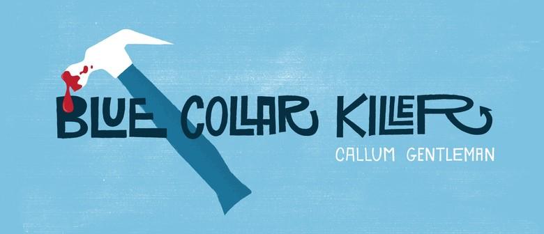 Blue Collar Killer Tour - Auckland - Eventfinda