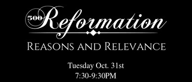 Reformation: Reasons and Relevance