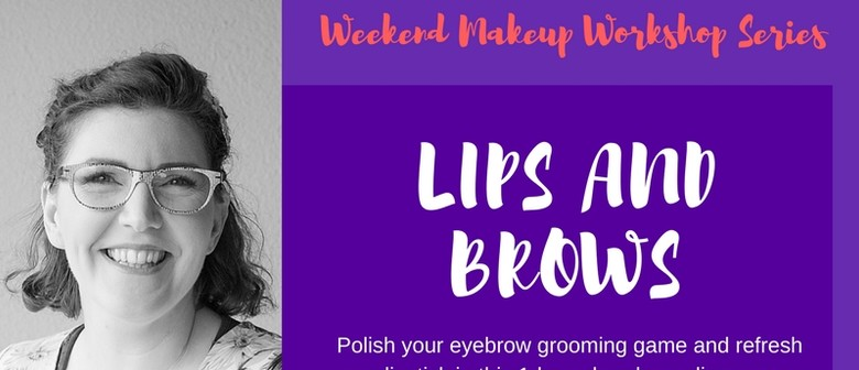 Makeup Workshop - Lips and Brows