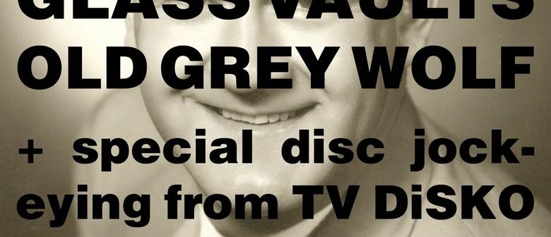 47 Diamantes, Glass Vaults, Old Grey Wolf & TV Disco