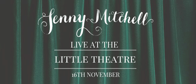 Jenny Mitchell - Live at the Little Theatre 2017