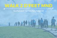 Walk 2 D'Feet MND