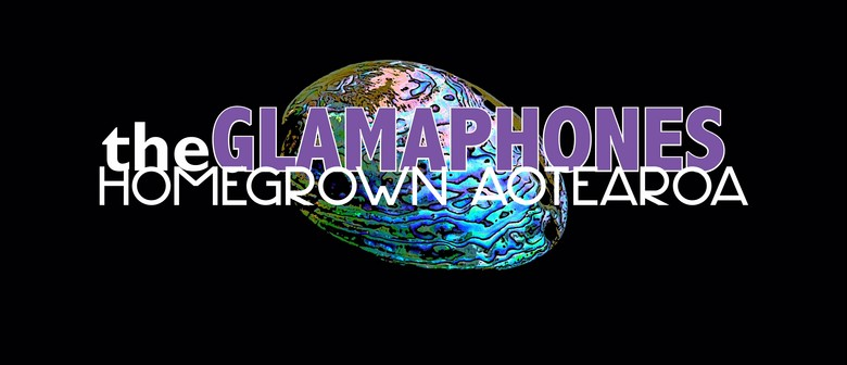 The Glamaphones: Homegrown Aotearoa (Wellington)