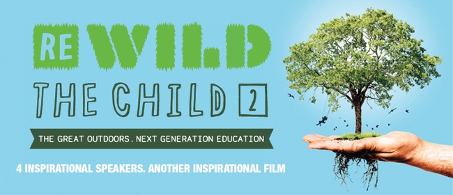 ReWild the Child 2 - The Great Outdoors. Next Gen Education
