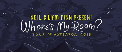 Neil & Liam Finn present Where's My Room? : SOLD OUT