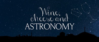 Wine Cheese & Astronomy