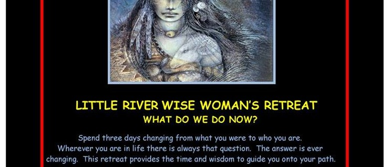 Little River Wise Woman's Retreat
