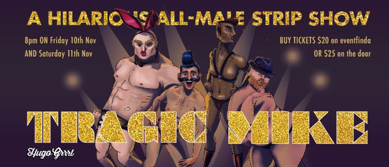 Tragic Mike: A Hilarious All-Male Strip Show