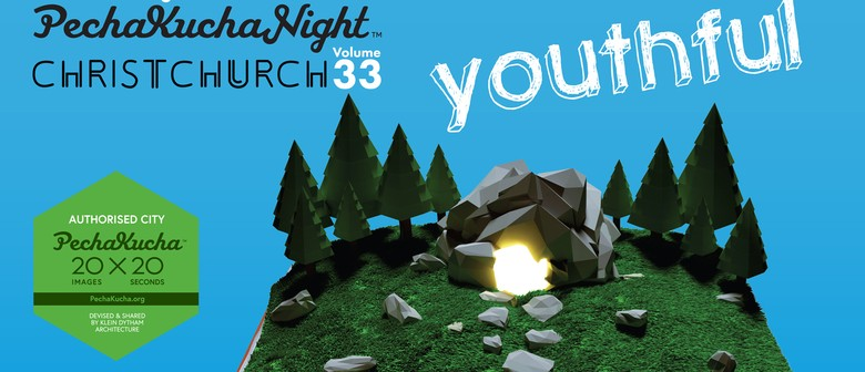 PechaKucha Night Christchurch Vol.33 - Youthful