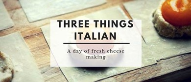 Three Things Italian Workshop (Pasta, Ricotta, Foccacia)