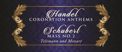 Cantoris: Handel's Coronation Anthems & Schubert Mass No.2