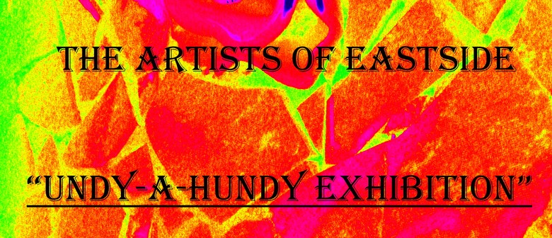 Artists of Eastside Undy a Hundy Cash & Carry Exhibition