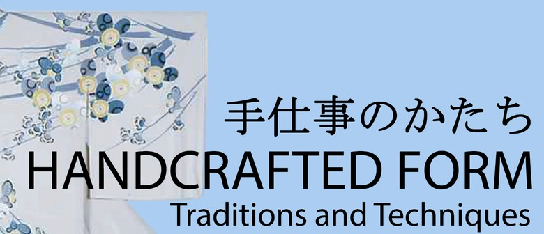 Handcrafted Form: Traditions and Techniques