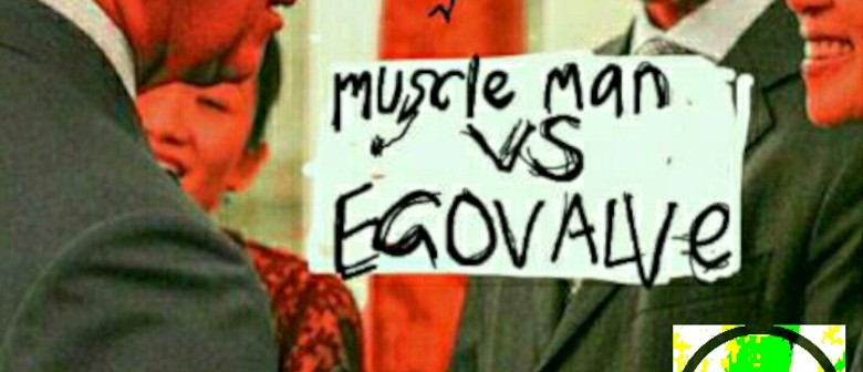 Muscle-Man Vs Egovalve