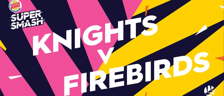 Burger King Super Smash - Knights vs Wellington Firebirds