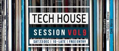 Tech House Session #9: Thomas Gates-Bowey, Indicate