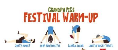 Grandpa Figs - Festival Warm Up