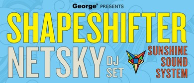 Shapeshifter + Netsky with Sunshine Sound System