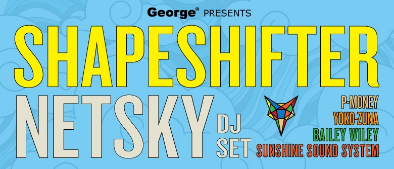 Shapeshifter + Netsky & Special Guests