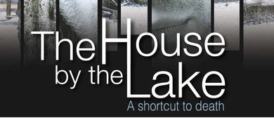 Auditions: The House by the Lake, A thriller by Hugh Mills