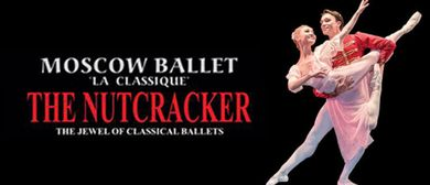 Moscow Ballet La Classique: The Nutcracker