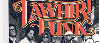Tāwhiri Funk End of 2017 Tour