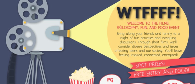 WTFFFF! Welcome to Films (F)ilosophy, Fun, Food Event