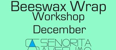 Beeswax Wrap Workshop December