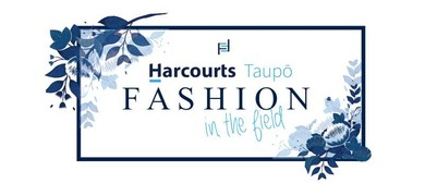 Harcourts Taupo Fashion In The Field
