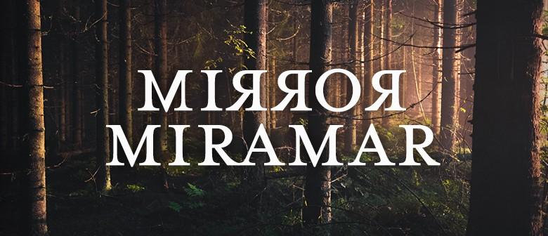 Mirror Miramar: An Improvised Soapathon