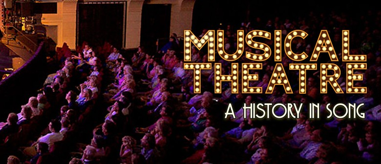 Musical Theatre – A History In Song