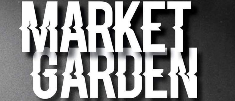 Live From the Gutter With Market Garden