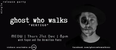 Ghost Who Walks Vertigo Release Party