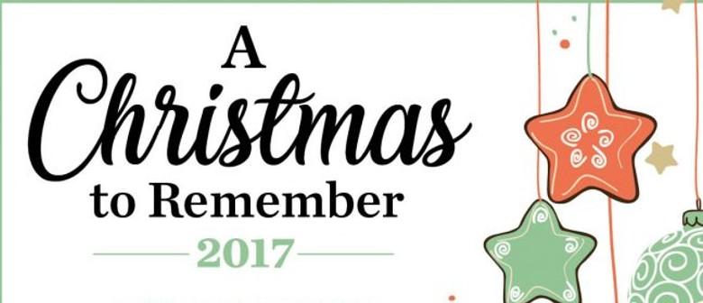 Christmas To Remember.A Christmas To Remember 2017 Rangiora Eventfinda