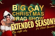 The Big Gay Christmas Drag Show (Extended Season)