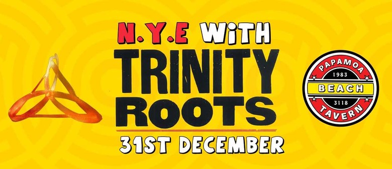 NYE with Trinity Roots