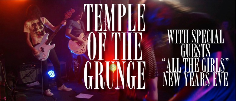 New Years Eve Temple of The Grunge N More