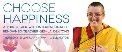 Choose Happiness: A Public Talk with Gen-la Kelsang Dekyong