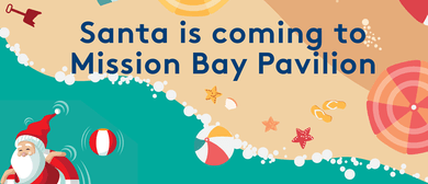 Santa Is Coming to Mission Bay Pavilion